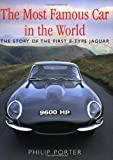 The Most Famous Car In The World: The Story of the First E-Type Jaguar