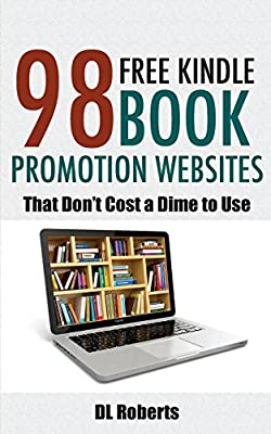 98 Free Kindle Book Promotion Websites That Don T Cost A