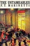 The Untameables, Filippo Tommaso Marinetti, 1557130647