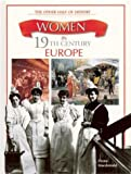 Women in 19th Century Europe, Fiona MacDonald, 087226565X
