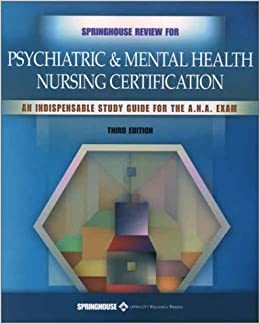 Springhouse Review For Psychiatric And Mental Health Nursing
