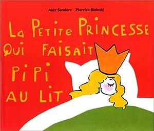 """Afficher """"La petite princesse qui faisait pipi au lit"""""""