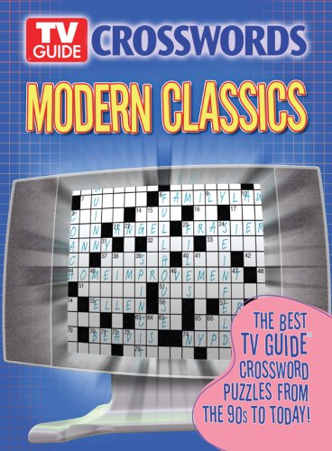 (TV Guide Crosswords Modern Classics: The Best TV Guide Crossword Puzzles from the 90s to Today!)