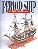 Period Ship Kit Builder's Manual, Keith Julier, 1591146623