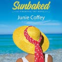 Sunbaked: Pineapple Cay Stories, Book 1 Audiobook by Junie Coffey Narrated by Angela Dawe