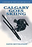 Calgary Goes Skiing, David Mittelstadt, 1894765656