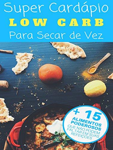 Super Cardápio Low Carb para Secar de Vez