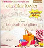 [ BENEATH THE GLITTER ] By Fowler, Elle ( Author) 2013 [ Compact Disc ]