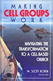 Making Cell Groups Work: Navigating the Transformation to a Cell-Based Church