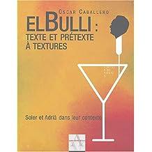 El Bulli: texte et prétexte à textures: Solar et Adrià dans leur contexte