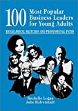 100 Most Popular Business Leaders for Young Adults: Biographical Sketches and Professional Paths (Profiles and Pathways)