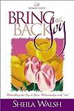 Bring Back the Joy, Sheila Walsh, 0310220238