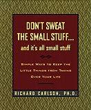 Don't Sweat the Small Stuff..., Richard Carlson, 0786864109