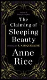 "Before E.L. James' Fifty Shades of Grey and Sylvia Day's Bared to You, there was Anne Rice's New York Times best seller The Claiming of Sleeping Beauty       In the traditional folktale of ""Sleeping Beauty,"" the spell cast upon the lovely young pr..."