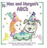 Max and Morgan's ABC's by Debra Cavanaugh (2009-04-02) Paperback