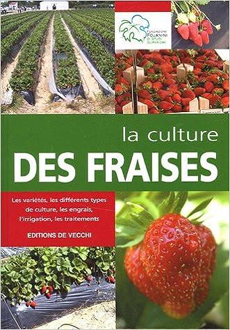 Amazon.Fr - La Culture Des Fraises - Fondazione Fojanini, Marie