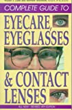 The Complete Guide to Eyecare, Eyeglasses and Contact Lenses, Walter J. Zinn and Herbert Solomon, 0811908216