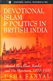 img - for Devotional Islam and Politics in British India: Ahmad Riza Khan Barelwi and His Movement, 1870-1920 book / textbook / text book