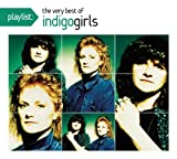 Playlist: The Very Best of Indigo Girls