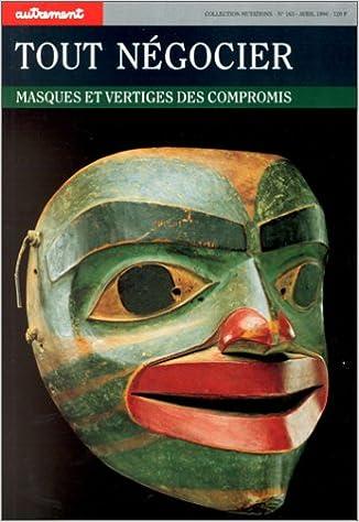 Télécharger en ligne Tout négocier. Masques et Vertiges des compromis pdf ebook