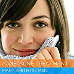 Acne: Acne Treatment | Mary Smith RN MSN
