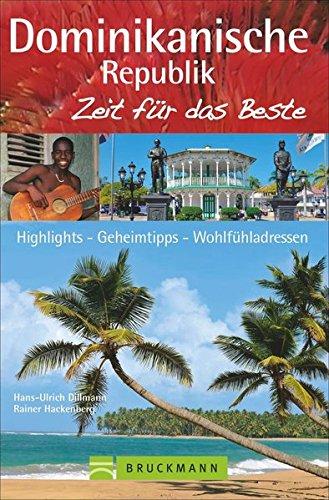 Bruckmann Reiseführer Dominikanische Republik: Zeit für das Beste. Highlights, Geheimtipps, Wohlfühladressen. Inklusive Faltkarte zum Herausnehmen.