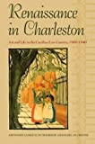 img - for Renaissance in Charleston: Art and Life in the Carolina Low Country, 1900-1940 book / textbook / text book