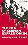 The Era of German Expressionism, Paul Raabe, 0879512334
