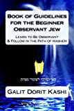 Book of Guidelines for the Beginner Observant Jew, Galit Kashi, 0615626106