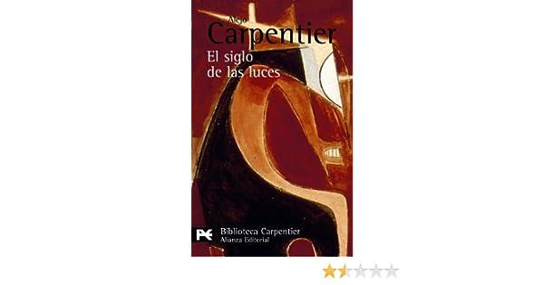 El siglo de las luces: 0197 El Libro De Bolsillo - Bibliotecas De Autor - Biblioteca Carpentier: Amazon.es: Alejo Carpentier: Libros