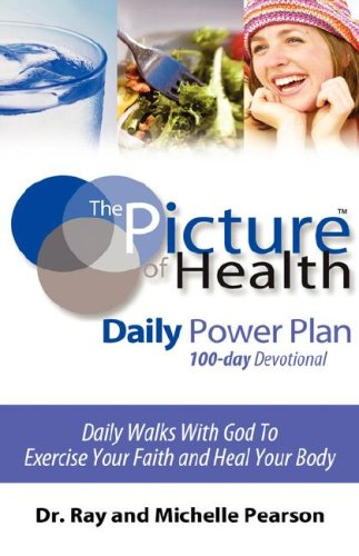 - The Picture of Health Daily Power Plan 100-Day Devotional