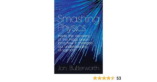 Ebook Smashing Physics By Jon Butterworth