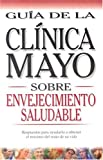 Mayo Clinic on Healthy Aging, Kensington Publishing Corporation Staff and Mayo Clinic Staff, 9706556273