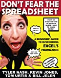 Don't Fear the Spreadsheet, Bill Jelen and Tyler Nash, 1615470034