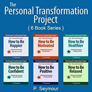The Personal Transformation Project: Part 1: How to Feel Awesome! Audiobook