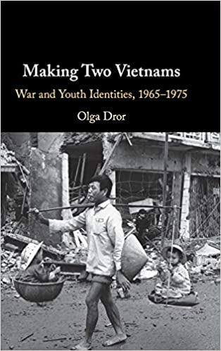 Making Two Vietnams: War and Youth Identities, 1965–75