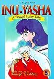 Inu Yasha : A Feudal Fairy Tale, Vol. 5
