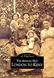 The Annual Hop London to Kent (Archive Photographs)