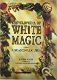 img - for Encyclopedia of White Magic book / textbook / text book