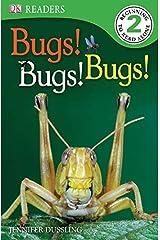 DK Readers L2: Bugs Bugs Bugs! (DK Readers Level 2) Paperback