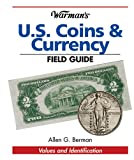 Warman's U. S. Coins and Currency Field Guide, Allen G. Berman, 0896893014