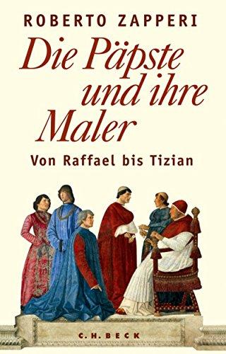 Die Päpste und ihre Maler: Von Raffael bis Tizian (German Edition) por Roberto Zapperi,Ingeborg Walter