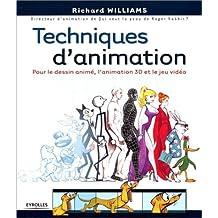 TECHNIQUES D'ANIMATION POUR LE DESSIN ANIMÉ L'ANIMATION 3D ET LE JEU VIDÉO