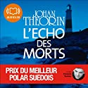 L'écho des morts Audiobook by Johan Theorin Narrated by François Tavares