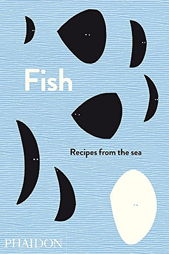 Fish: Recipes from the Sea (Fish Recipes From The Sea)