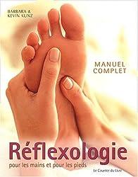 Réflexologie pour les mains et les pieds : Manuel complet