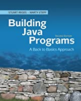 Building Java Programs: A Back to Basics Approach (2nd Edition) Front Cover