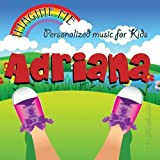 Imagine Me - Personalized just for Adriana - Pronounced ( Aid-Dree-Aun-Uh ) by Personalized Kid Music