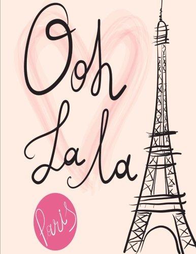 (Paris Ooh La La: Eiffel Tower Notebook (Composition Book Journal) (8.5 x 11 Large))