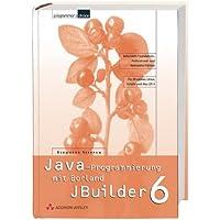 Java-Programmierung mit dem JBuilder 6, m. CD-ROM